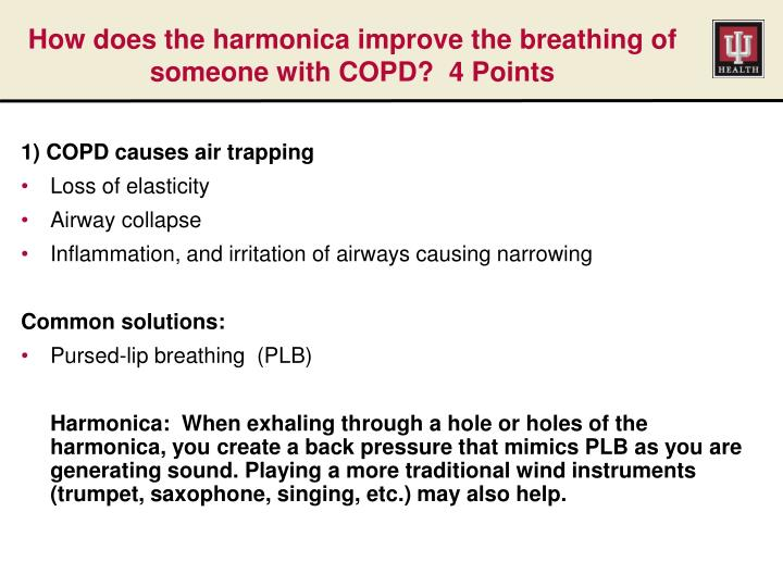 How does the harmonica improve the breathing of someone with COPD?  4 Points