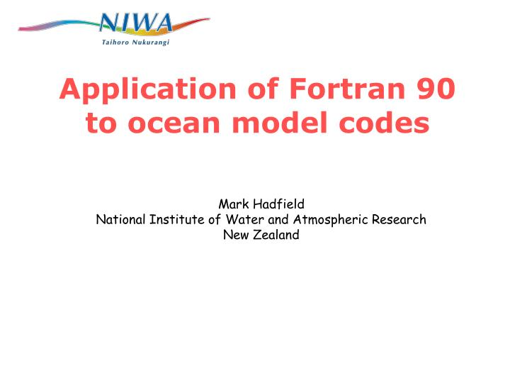 Application of fortran 90 to ocean model codes