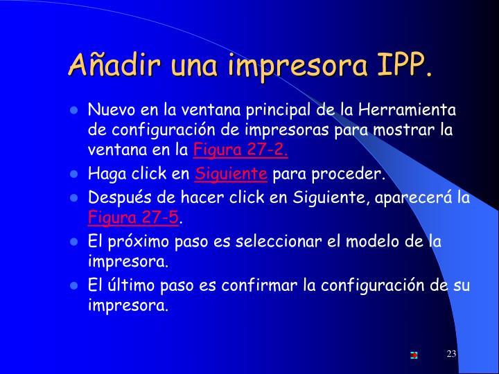 Añadir una impresora IPP.