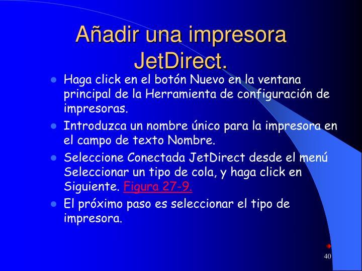 Añadir una impresora JetDirect.
