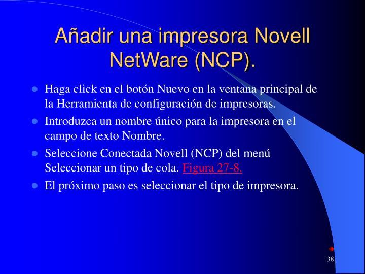 Añadir una impresora Novell NetWare (NCP).