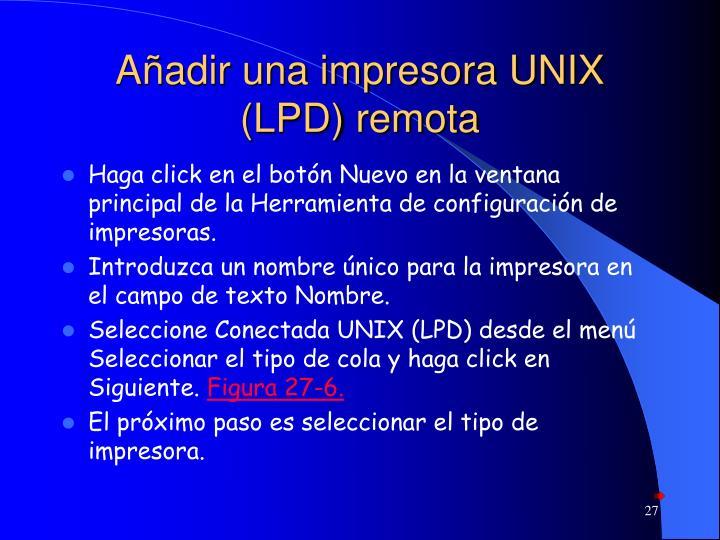 Añadir una impresora UNIX (LPD) remota