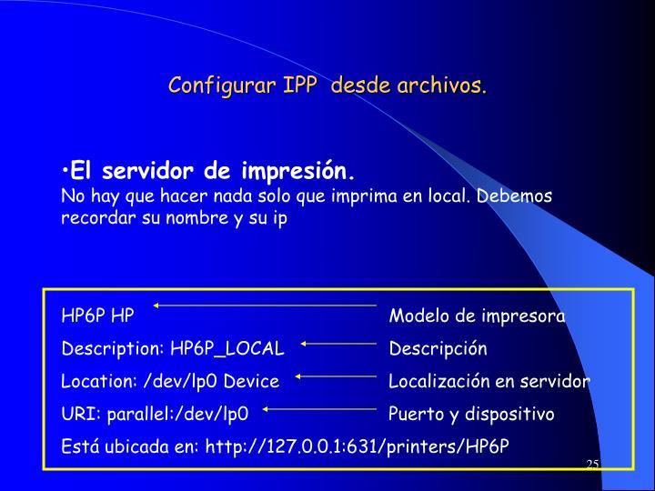 Configurar IPP  desde archivos.