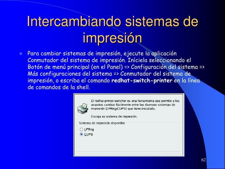 Intercambiando sistemas de impresión