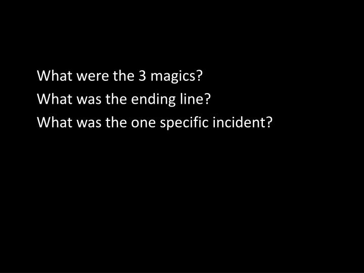 What were the 3 magics?