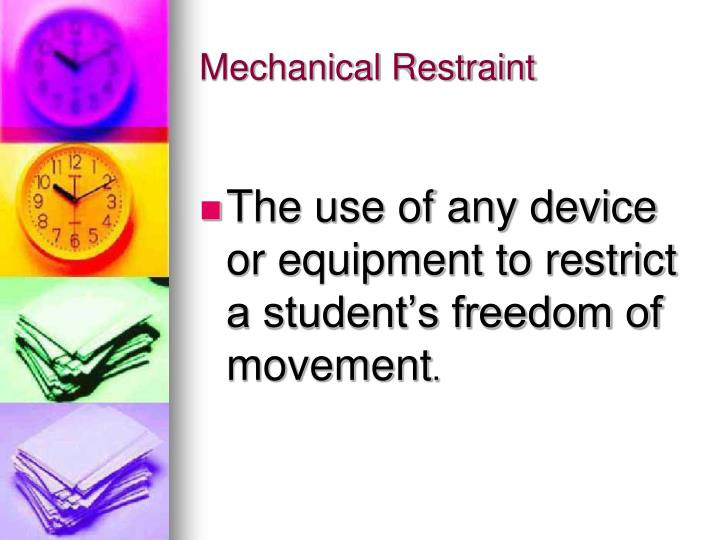 Mechanical Restraint