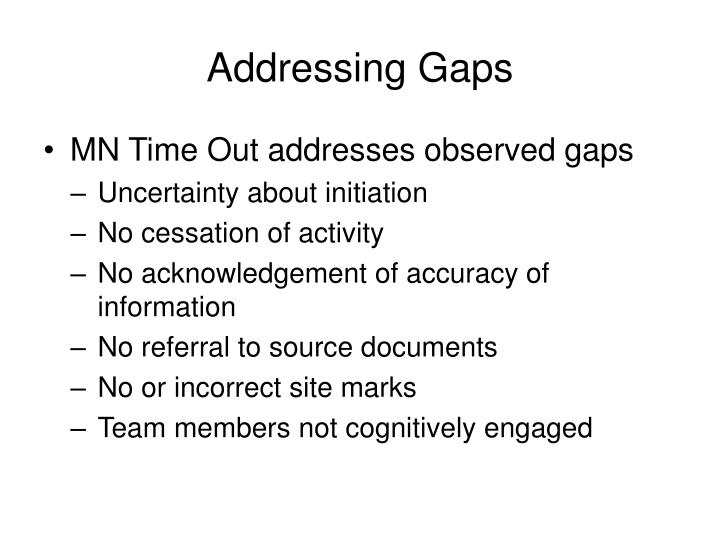 Addressing Gaps