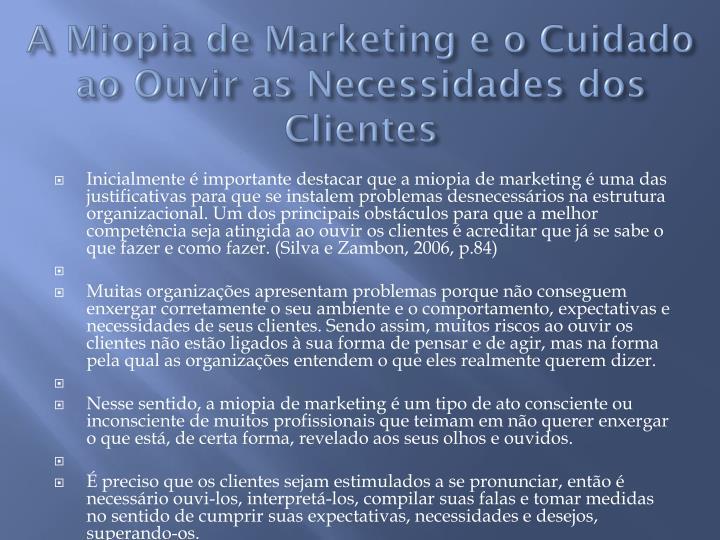A Miopia de Marketing e o Cuidado ao Ouvir as Necessidades dos Clientes