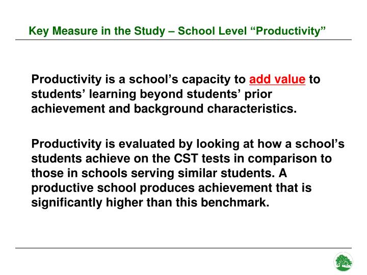 "Key Measure in the Study – School Level ""Productivity"""