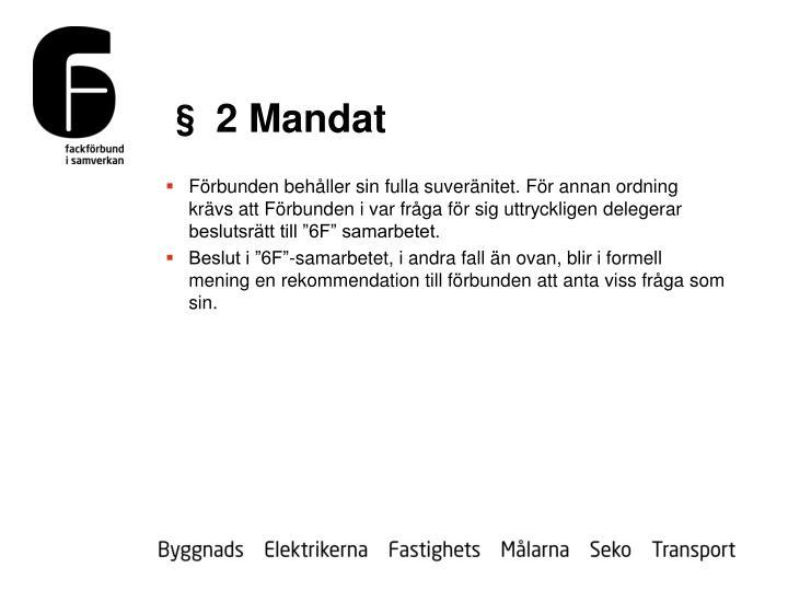 § 2 Mandat