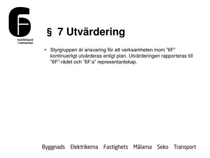 § 7 Utvärdering