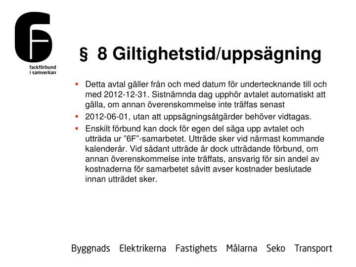 § 8 Giltighetstid/uppsägning
