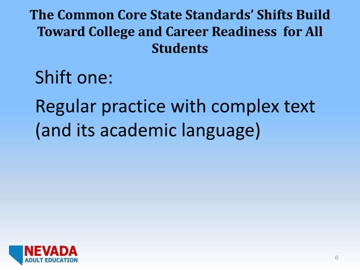 The Common Core State Standards' Shifts Build Toward College and Career Readiness  for All Students
