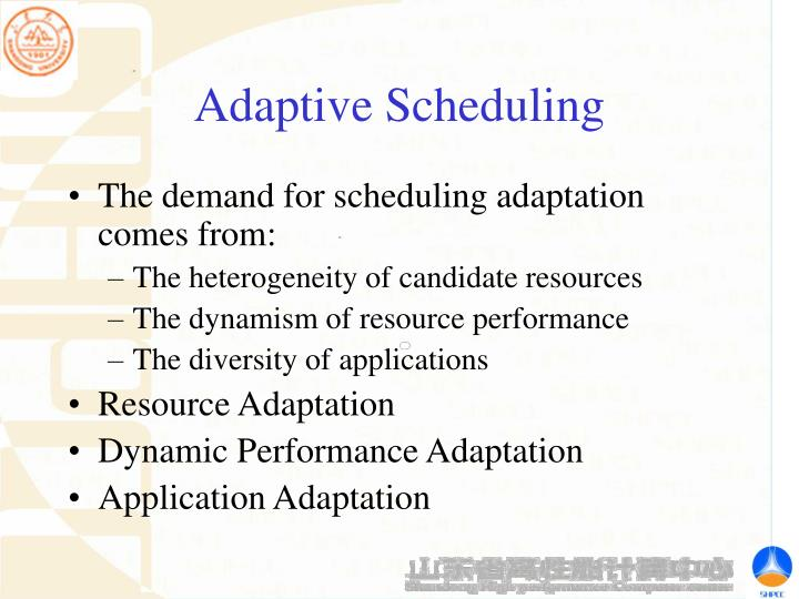 Adaptive Scheduling