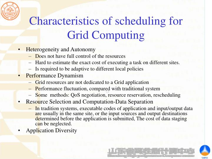 Characteristics of scheduling for Grid Computing