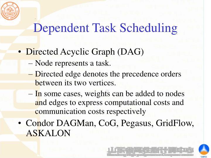 Dependent Task Scheduling