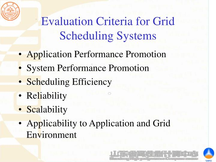 Evaluation Criteria for Grid Scheduling Systems