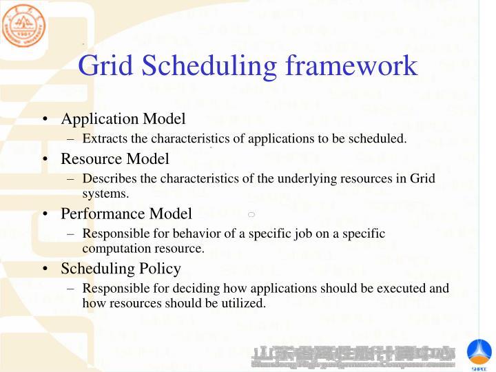 Grid Scheduling framework