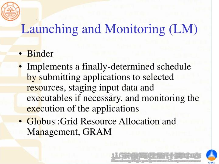 Launching and Monitoring (LM)