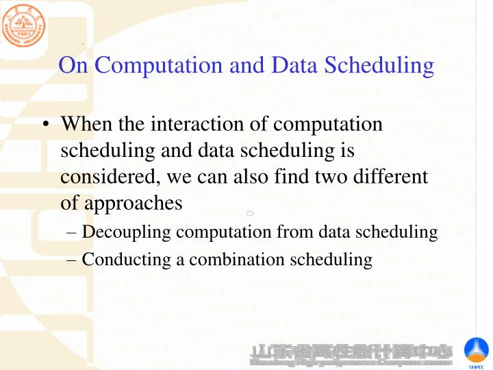 On Computation and Data Scheduling