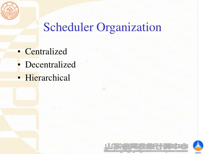 Scheduler Organization