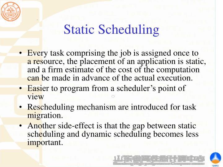 Static Scheduling