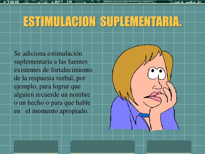 ESTIMULACION  SUPLEMENTARIA.