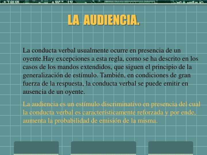 LA  AUDIENCIA.