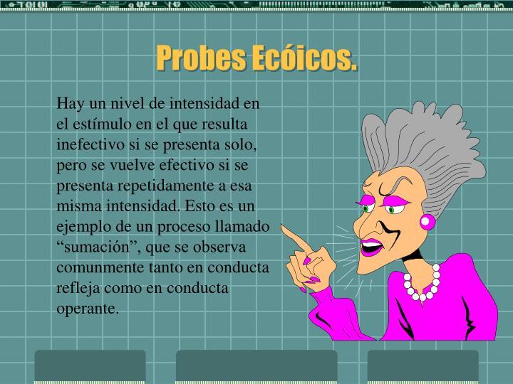 Probes Ecóicos.