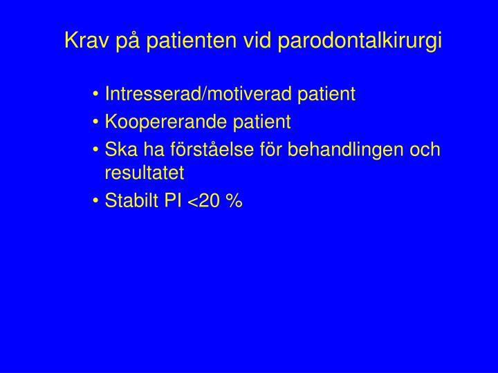 Krav på patienten vid parodontalkirurgi