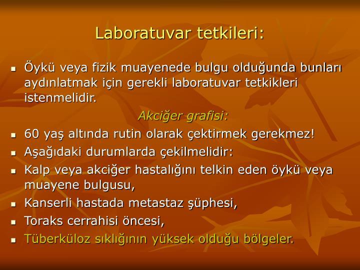 Laboratuvar tetkileri: