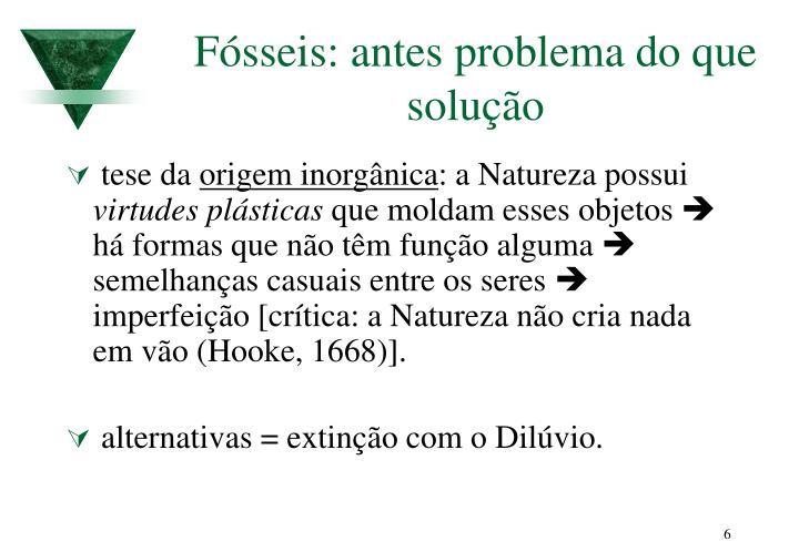Fósseis: antes problema do que solução