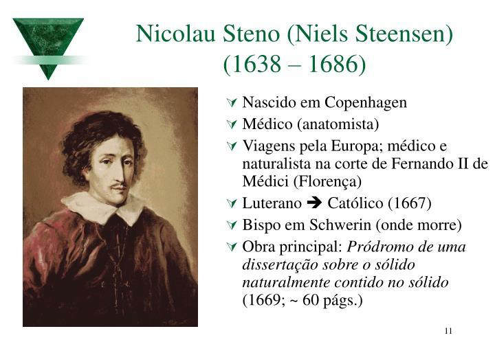 Nicolau Steno (Niels Steensen) (1638 – 1686)