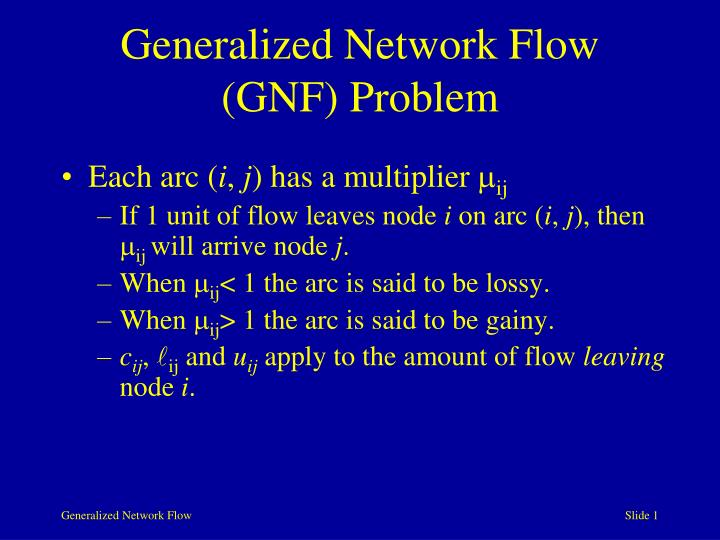 Generalized network flow gnf problem