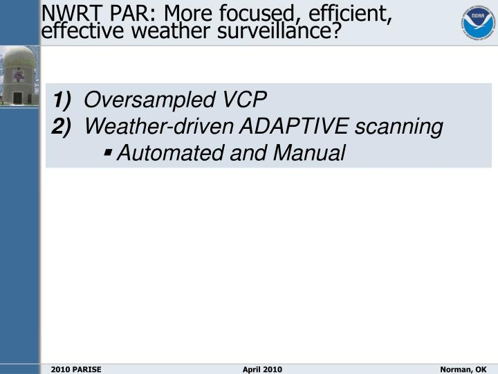 NWRT PAR: More focused, efficient,           effective weather surveillance?