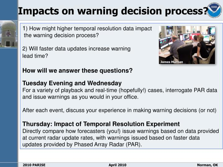 Impacts on warning decision process?