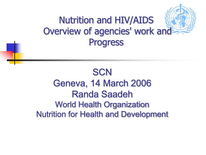 Nutrition and hiv aids overview of agencies work and progress