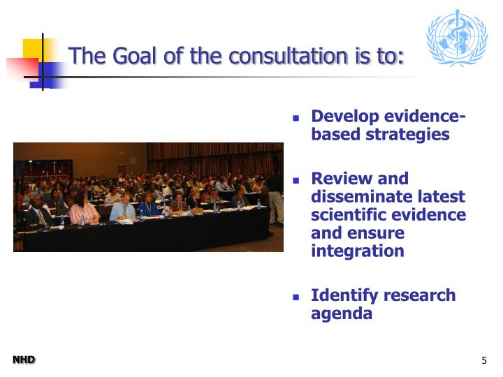 The Goal of the consultation is to: