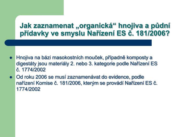 """Jak zaznamenat """"organická"""" hnojiva a půdní přídavky ve smyslu Nařízení ES č. 181/2006?"""