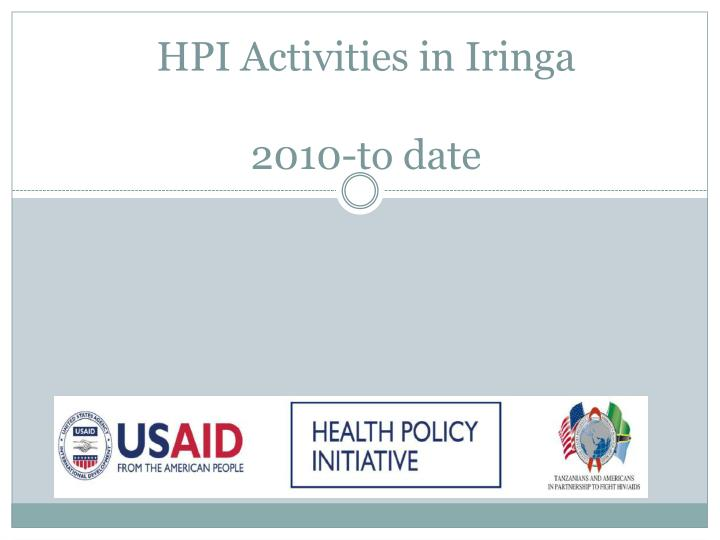 Hpi activities in iringa 2010 to date