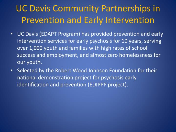 UC Davis Community Partnerships in Prevention and Early Intervention