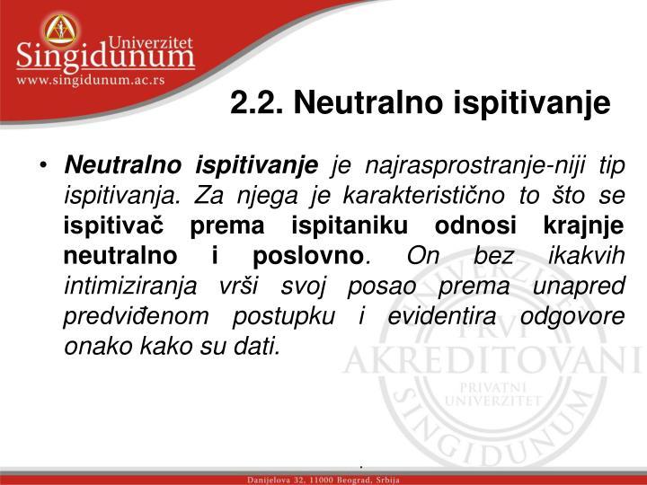 2.2. Neutralno ispitivanje