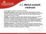 4 2 metod srednjih vrednosti