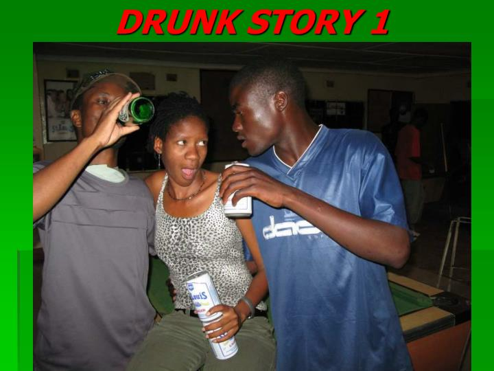 DRUNK STORY 1