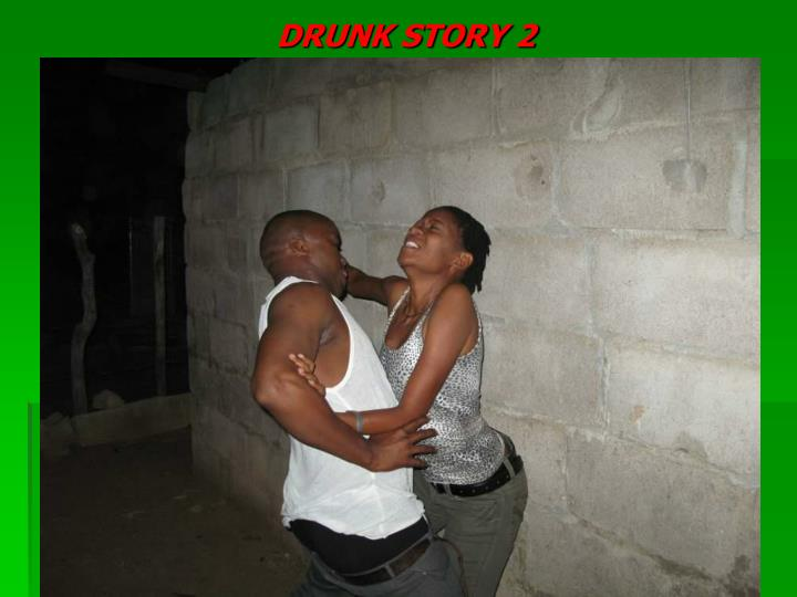 DRUNK STORY 2