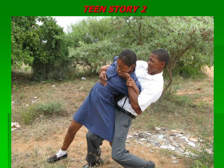 TEEN STORY 2