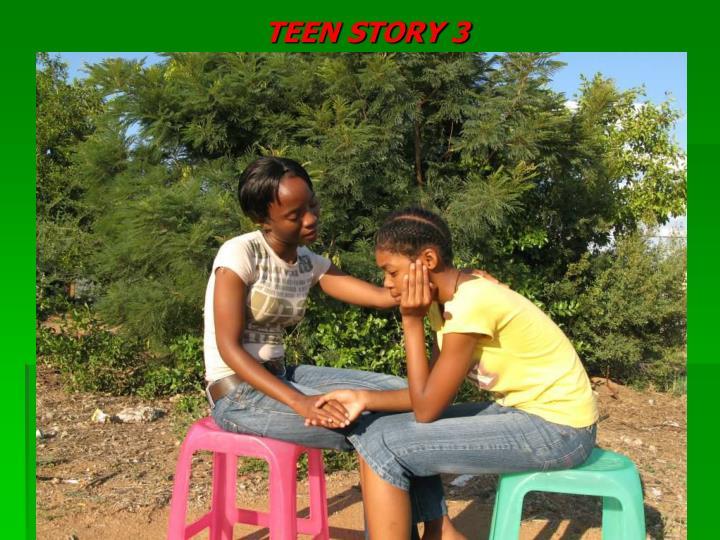 TEEN STORY 3