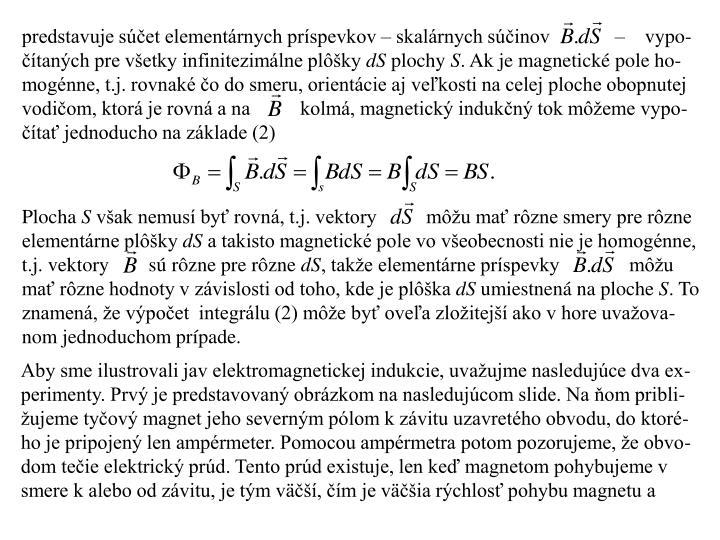 predstavuje súčet elementárnych príspevkov – skalárnych súčinov             –    vypo-