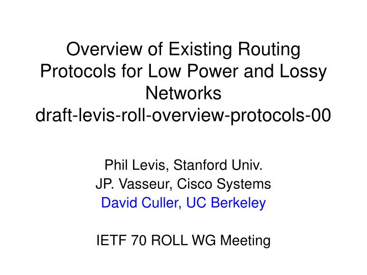Overview of Existing Routing Protocols for Low Power and Lossy Networks