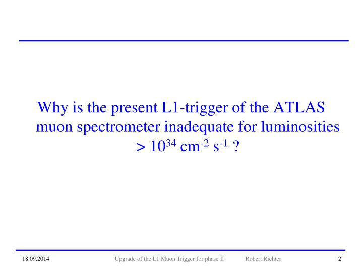 Why is the present L1-trigger of the ATLAS muon spectrometer inadequate for luminosities > 10